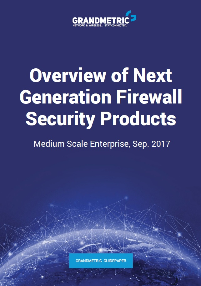 Which Next Generation Firewall to choose - Report - Grandmetric